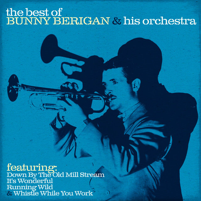 The Best of Bunny Berigan & His Orchestra