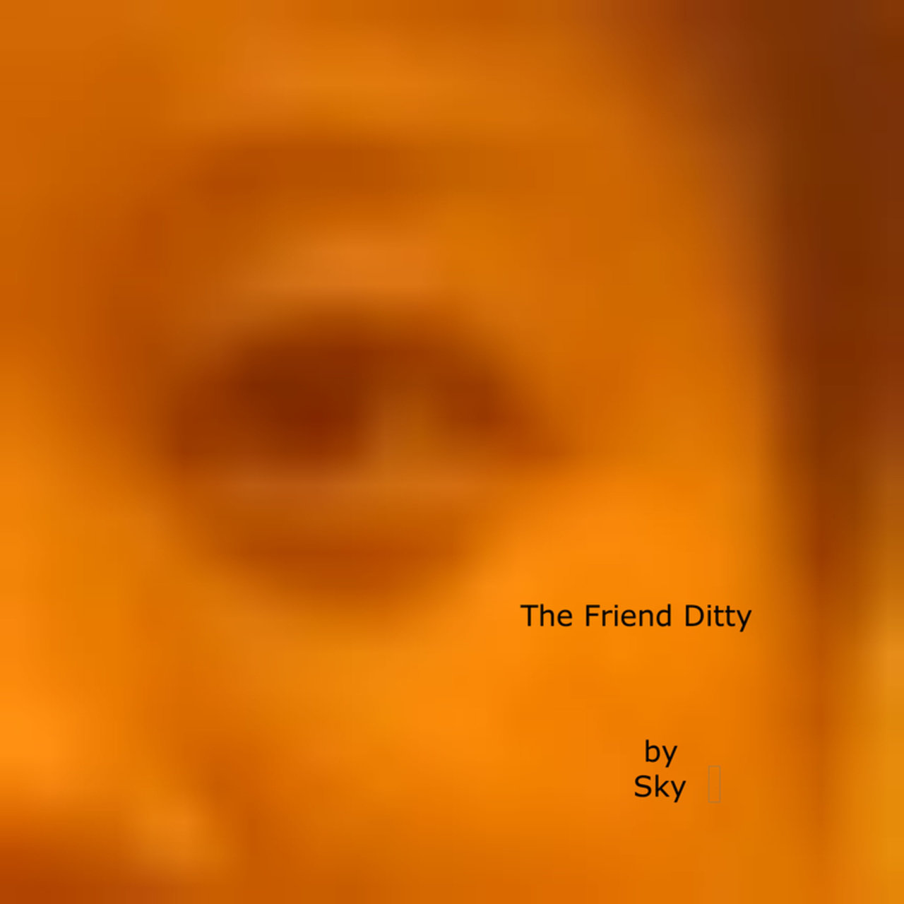 The Friend Ditty
