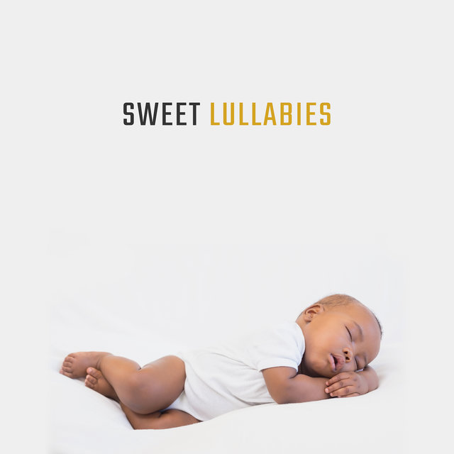 Sweet Lullabies: 15 Soothing Sounds for Kids, Bedtime Baby, Music Reduces Stress, Relaxing Melodies for Kids, Cradle Songs 2019