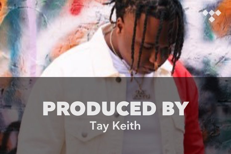 Produced By: Tay Keith