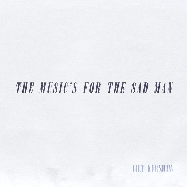 The Music's for the Sad Man