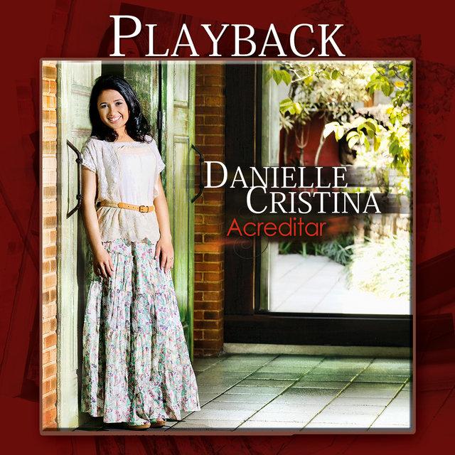 cd danielle cristina acreditar playback gratis