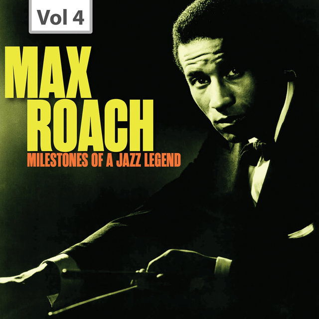 Milestones of a Jazz Legend - Max Roach, Vol. 4