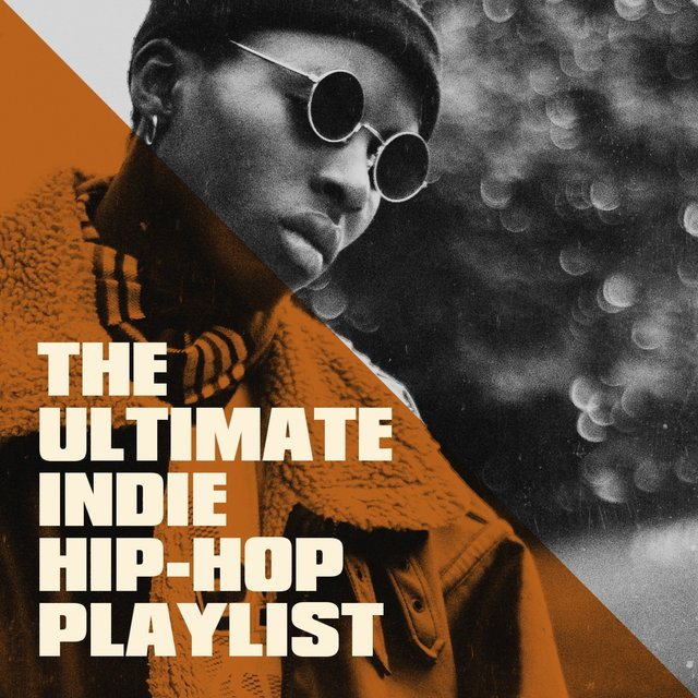The Ultimate Indie Hip-Hop Playlist