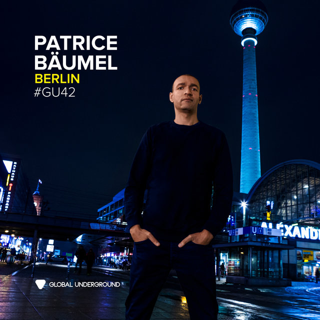 Global Underground #42: Patrice Bäumel - Berlin (DJ Mix)