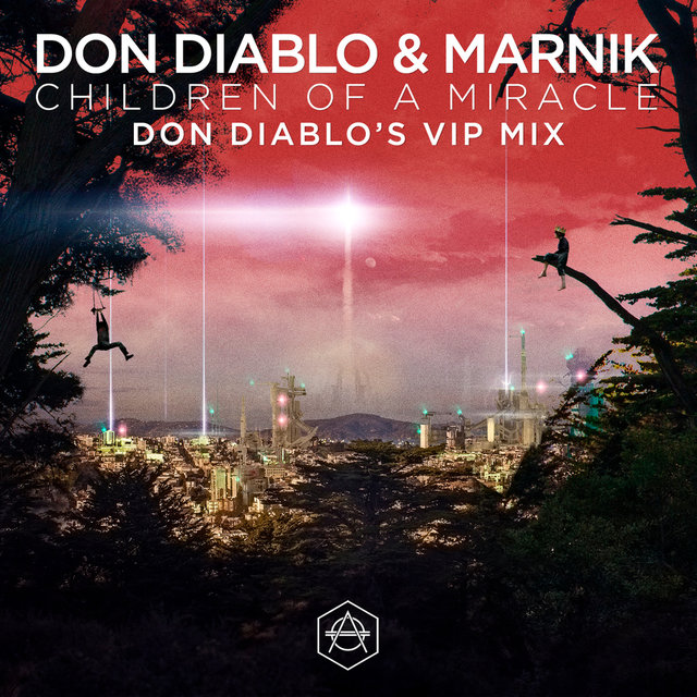 Children Of A Miracle (Don Diablo VIP Mix)