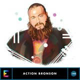 Action Bronson, Episode 140