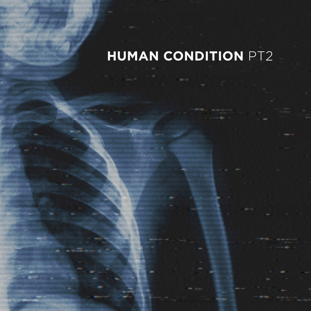 Human Condition, Pt. 2
