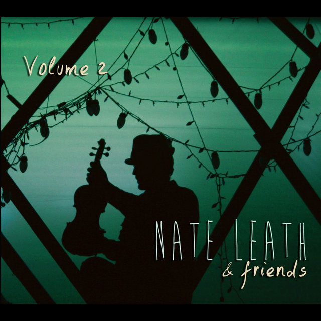 Nate Leath & Friends, Vol. 2