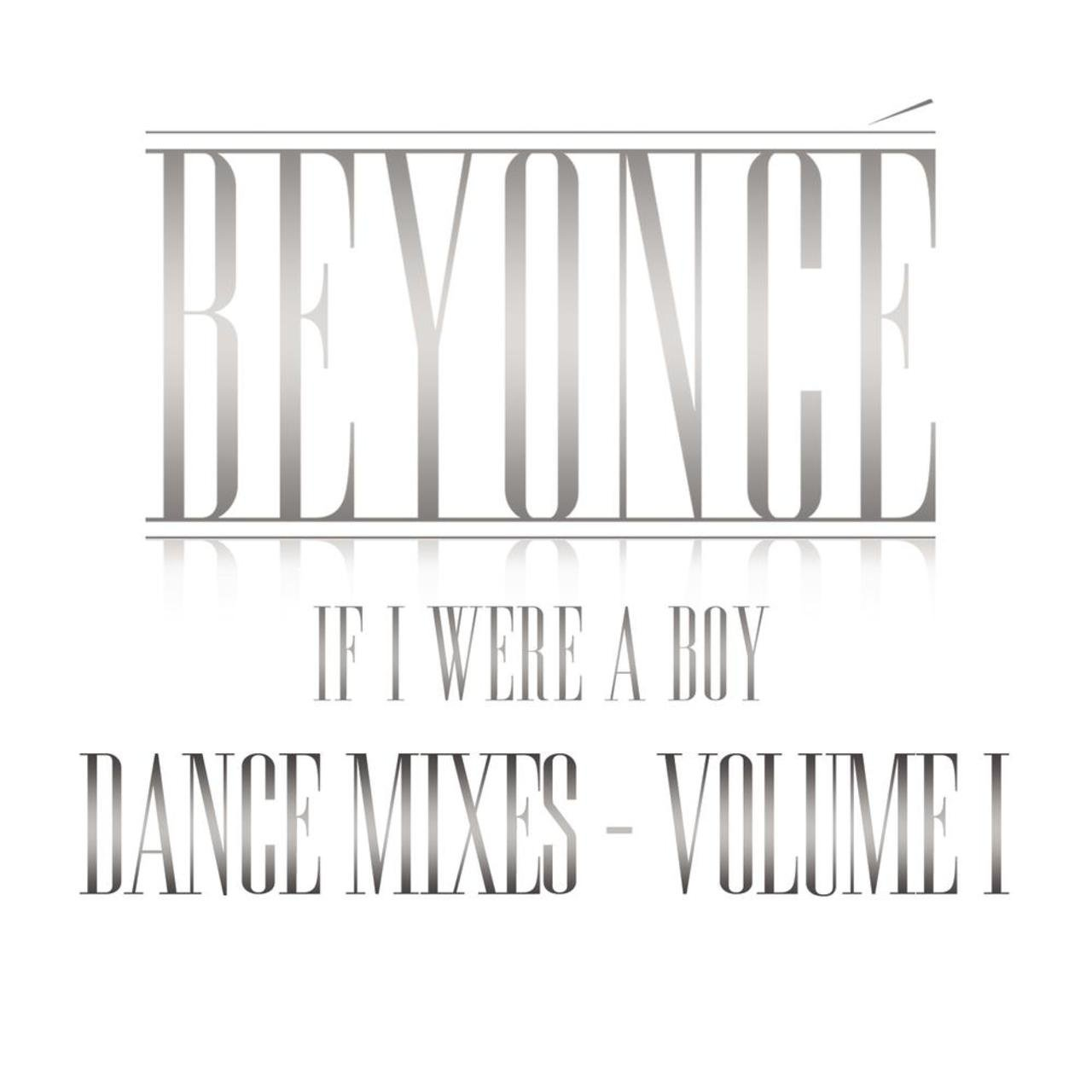 If I Were A Boy - Dance Mixes - Volume I