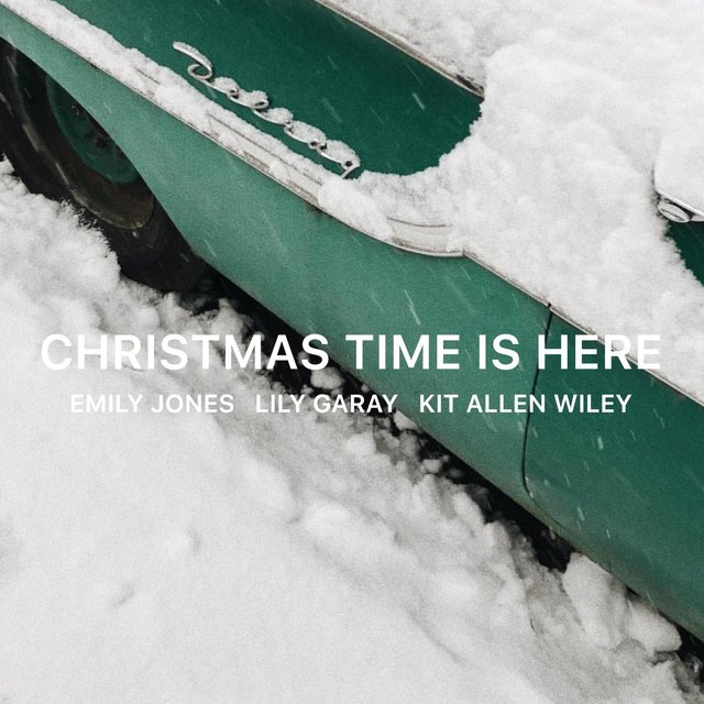 Christmas Time Is Here (feat. Emily Jones & Kit Allen Wiley)