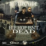 Hip Hop Isn't Dead (feat. Chino XL & Eternal)