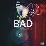 Yuh BAD (feat. Imedz)
