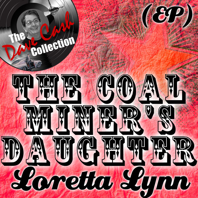 The Coal Miner's Daughter EP - [The Dave Cash Collection]