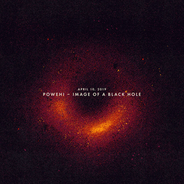 April 10, 2019: Powehi - Image of a Black Hole