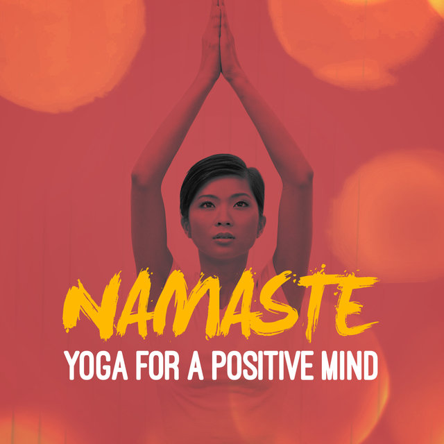 Namaste: Yoga for a Positive Mind