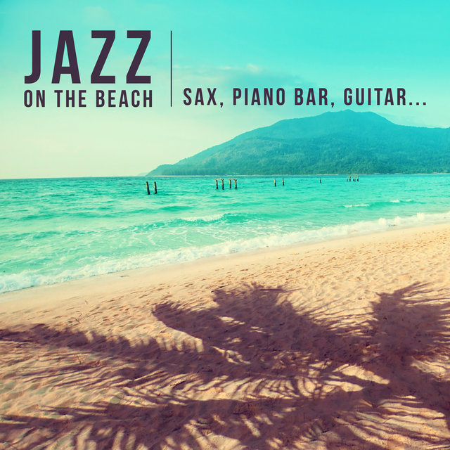 Jazz On The Beach Best Of Instrumental Smooth Background Music With Sax