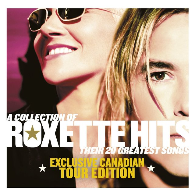 A Collection of Roxette Hits - Their 20 Greatest Songs (Canada Version)