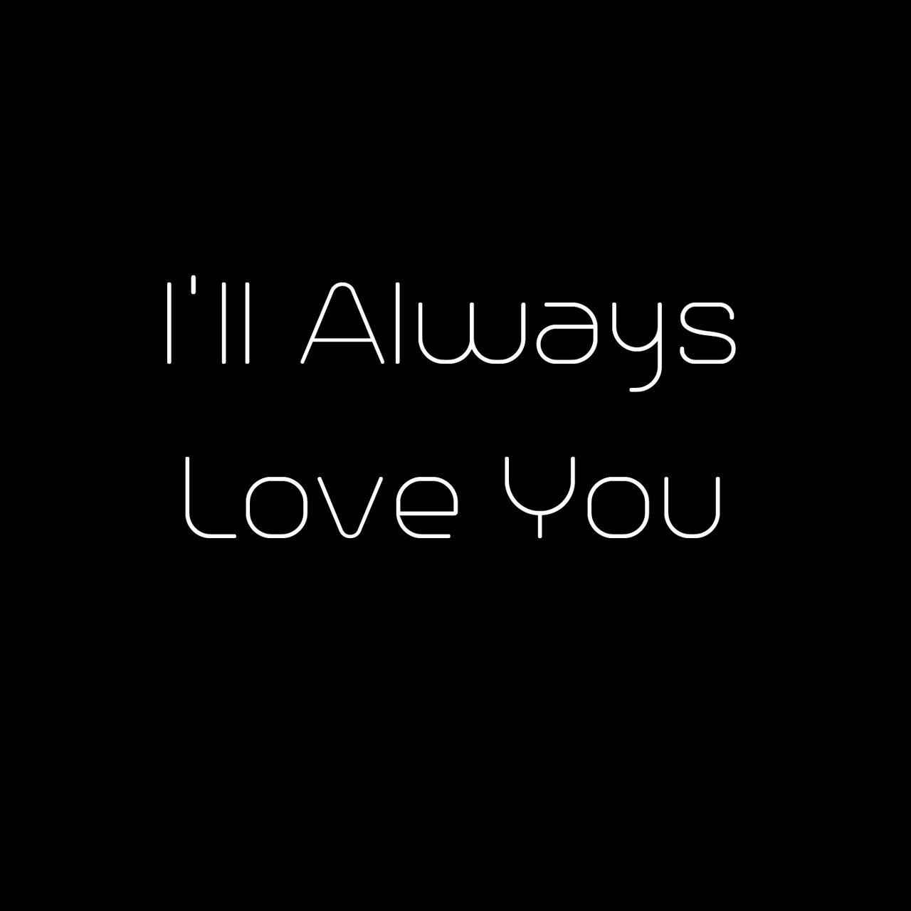 I'll Always Love You