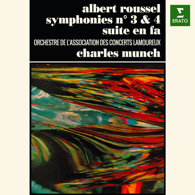 Roussel: Symphonies Nos 3, 4 & Suite in F Major