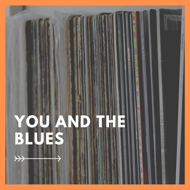 You and the Blues