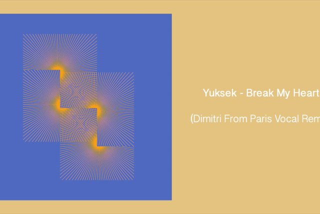 Yuksek - Break My Heart (Dimitri From Paris Vocal Remix)
