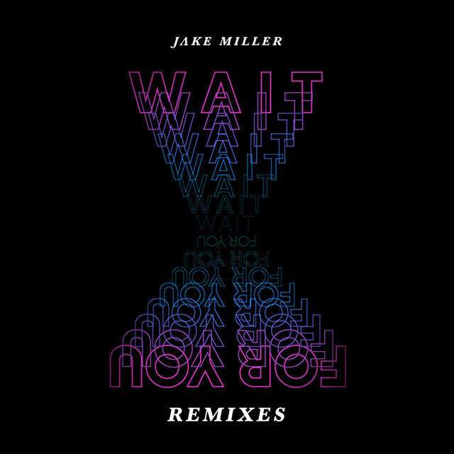 WAIT FOR YOU (THE REMIXES)