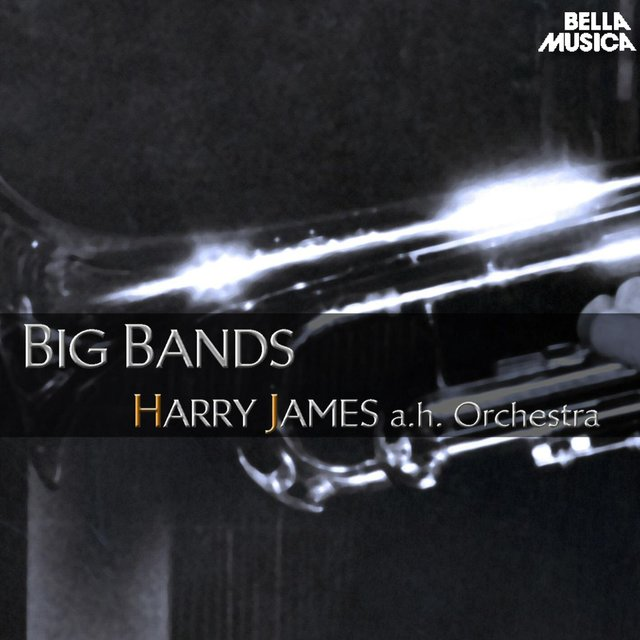 Harry James and His Orchestra - Big Bands