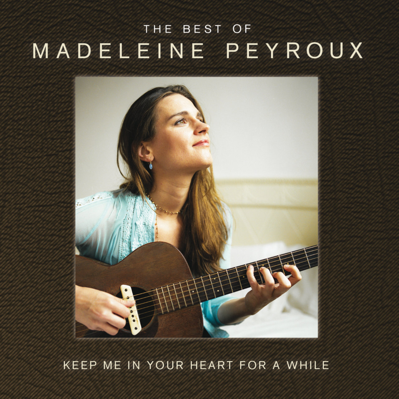 Keep Me In Your Heart For A While: The Best Of Madeleine Peyroux (International Edition)