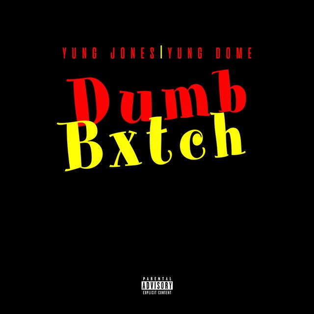 Dumb Bitch (feat. Yung Dome)