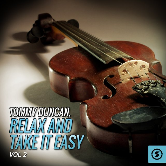 Tommy Duncan, Relax And Take It Easy, Vol. 2